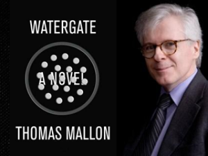 Watergate: A Novel by Thomas Mallon - Via PoliticalNewsNow.com